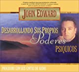 Edward, John: Desarrollando Sus Propios Poderes Psiquicos/Developing Your Own Psychic Powers (Spanish Edition)