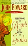 Edward, John: Entendiendo A Sus Angeles y Conociendo A Sus Guias (Spanish Edition)