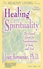 Healing and Spirituality: The Sacred Quest…