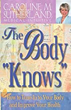 The Body Knows: How to Tune In to Your…