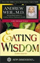 Eating Wisdom by Andrew Weil