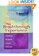 The Breakthrough Experience: A Revolutionary New Approach to Personal Transformation