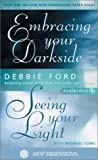 Ford, Debbie: Embracing Your Darkside: Seeing Your Light
