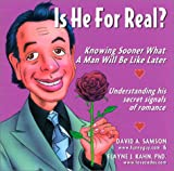 Samson, David A.: Is He for Real?: Knowing Sooner What a Man Will Be Like Later