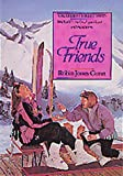 Gunn, Robin Jones: True Friends (The Christy Miller Series #7)