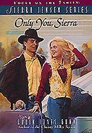 Only You, Sierra (The Sierra Jensen Series…