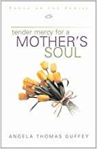 Tender Mercy for a Mother's Soul by…