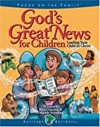 God's Great News for Children by Rick…