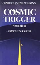 Cosmic Trigger II: Down to Earth by Robert…
