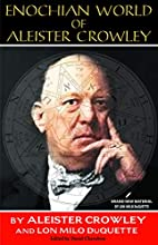 Enochian World of Aleister Crowley: Enochian…