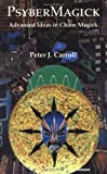Peter J. Carroll: Psybermagick: Advanced Ideas in Chaos Magic