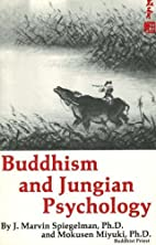 Buddhism and Jungian Psychology by J. Marvin…