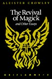 Crowley, Aleister: The Revival of Magick and Other Essays