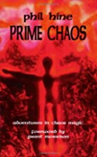 Prime Chaos: Adventures in Chaos Magic by…