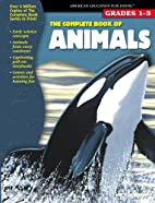 The Complete Book of Animals (The Complete…