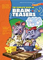 The Complete Book of Brainteasers (The…