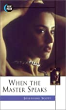 When the Master Speaks by Josephine Scott