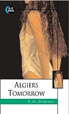 Algiers Tomorrow by P.N. Dedeaux