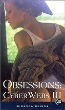 Obsessions: Cyber Webs III: by Miranda…