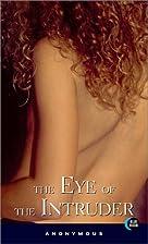 The Eye of the Intruder by Bill Adler