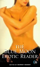 The Blue Moon Erotic Reader by Barney Rosset