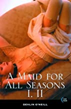 A Maid for All Seasons, Vol. I and II by…