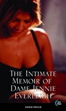 The Intimate Memoir of Dame Jennie Everleigh…