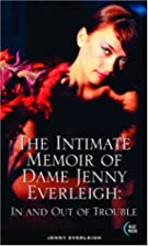 The Intimate Memoir of Dame Jenny Everleigh:…