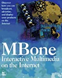 Kumar, Vinay: Mbone: Interactive Multimedia on the Internet