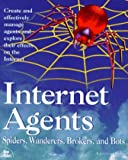 Cheong, Fah-Chun: Internet Agents: Spiders, Wanderers, Brokers, and 'Bots