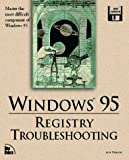 Tidrow, Rob: Windows 95 Registry Troubleshooting
