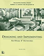 Designing and Implementing Netware 4…