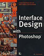 Interface Design With Photoshop by J. Scott…