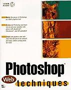 Photoshop Web Techniques by J. Scott Hamlin