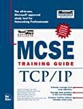 Lawrence, Sherwood: McSe Training Guide: Tcp/Ip (Training Guides)