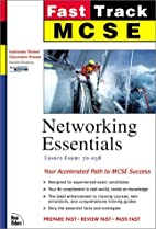 MCSE Fast Track: Networking Essentials by…