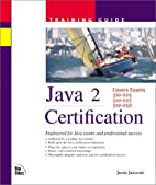 Java 2 Certification Training Guide by Jamie…