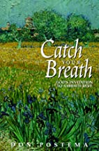 Catch Your Breath: God's Invitation to…