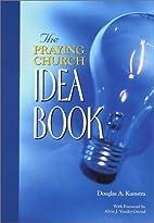 The Praying Church Idea Book by Douglas A.…