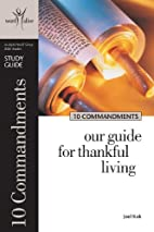 10 Commandments: Our Guide for Thankful…