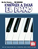 Matt Dennis: Mel Bay Ensenate a Tocar el Piano (You Can Teach Yourself) (You Can Teach Yourself) (Spanish Edition)