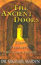 The Ancient Doors: 8 Prophetic End Times…