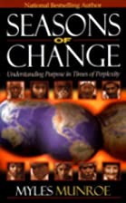 Seasons of Change by Myles Munroe