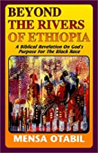 Beyond the Rivers of Ethiopia by Mensa…
