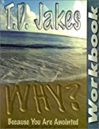 Why?: Workbook by T. D. Jakes