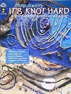 Hemp jewelry: It's knot hard : 28 terrific…
