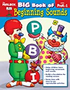 Big Book of Beginning Sounds (PreK-1) by The…