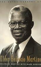 The Autobiography of Elder Helvecio Martins…
