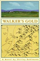 Walker's Gold by Shirley Bahlmann
