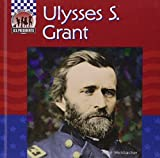 Anne Welsbacher: Ulysses S. Grant (United States Presidents)
